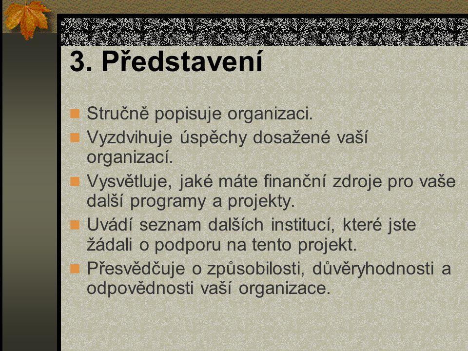 3. Představení Stručně popisuje organizaci. Vyzdvihuje úspěchy dosažené vaší organizací.