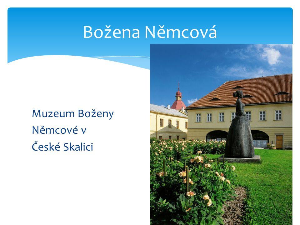 Muzeum Boženy Němcové v České Skalici Božena Němcová