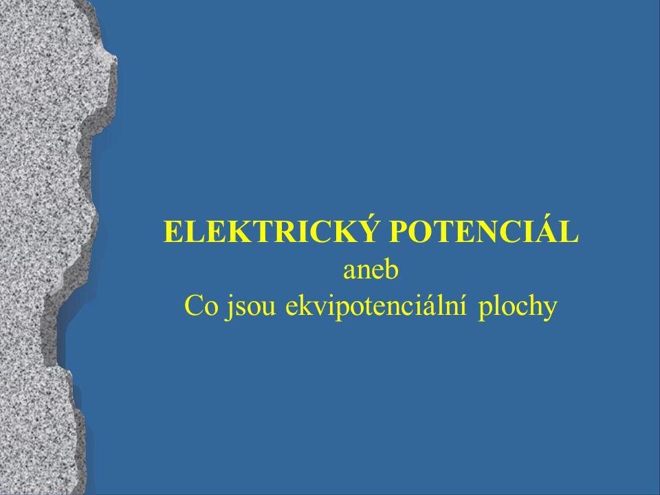 Elektrické pole popisujeme veličinami: 1.intenzita elektrického pole, 2.elektrický potenciál.