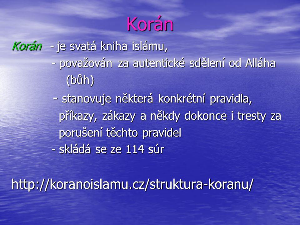 Korán Korán - je svatá kniha islámu, - považován za autentické sdělení od Alláha - považován za autentické sdělení od Alláha (bůh) (bůh) - stanovuje n