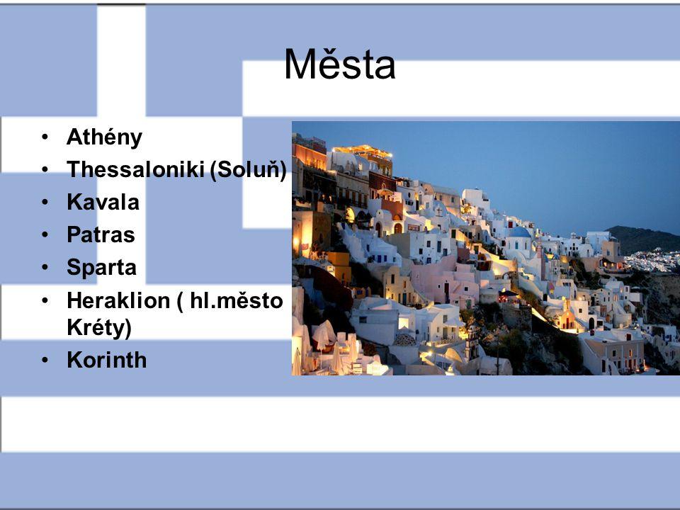 Města Athény Thessaloniki (Soluň) Kavala Patras Sparta Heraklion ( hl.město Kréty) Korinth
