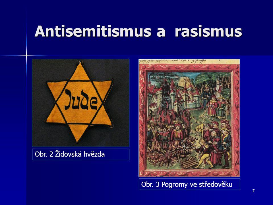 7 Antisemitismus a rasismus Obr. 2 Židovská hvězda Obr. 3 Pogromy ve středověku