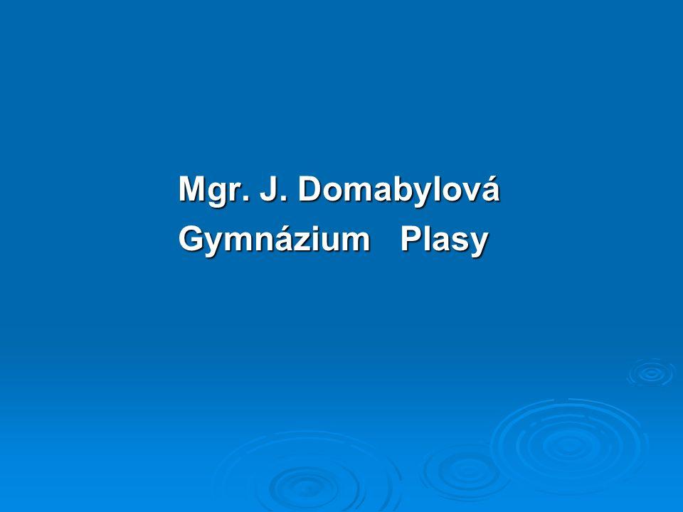 Mgr. J. Domabylová Gymnázium Plasy
