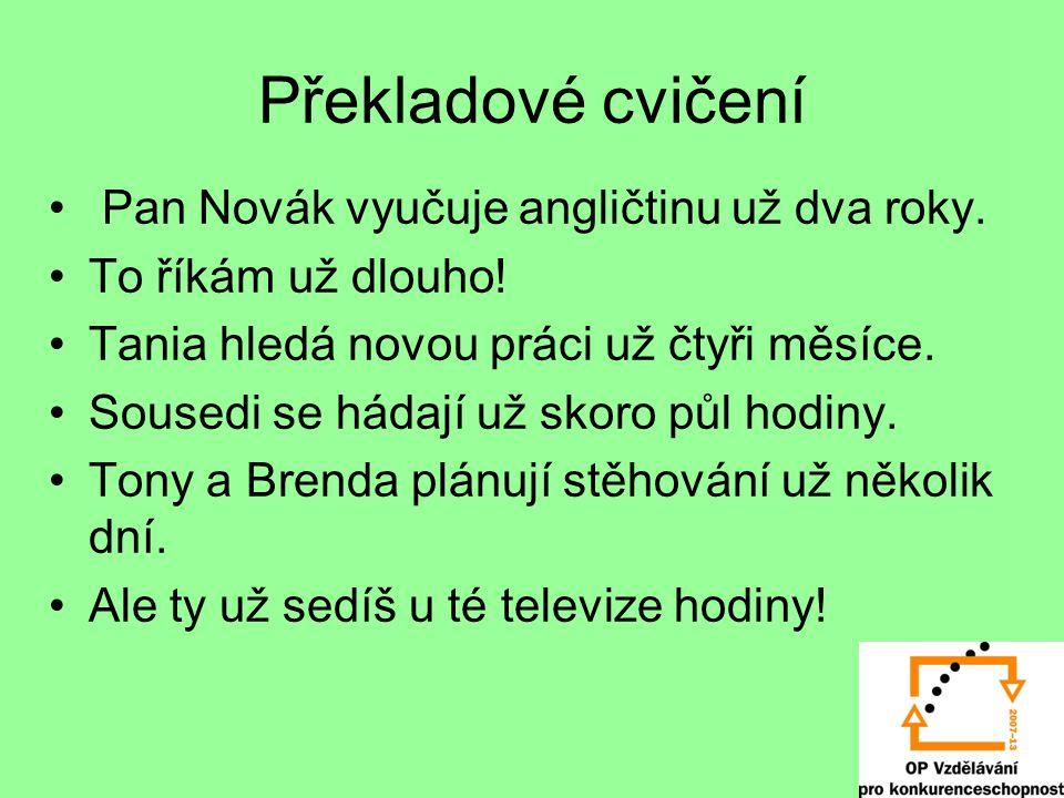 Key Mr Novák has been teaching English for two years.