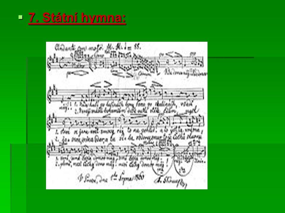  7. Státní hymna:
