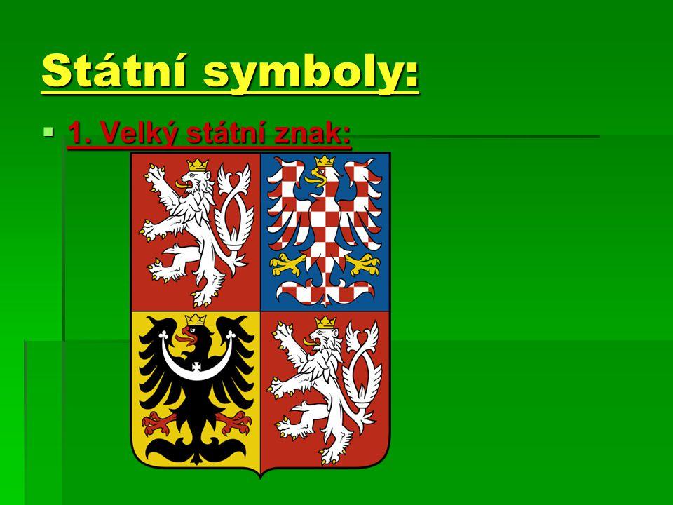 Státní symboly:  1. Velký státní znak:
