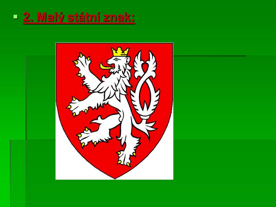  2. Malý státní znak: