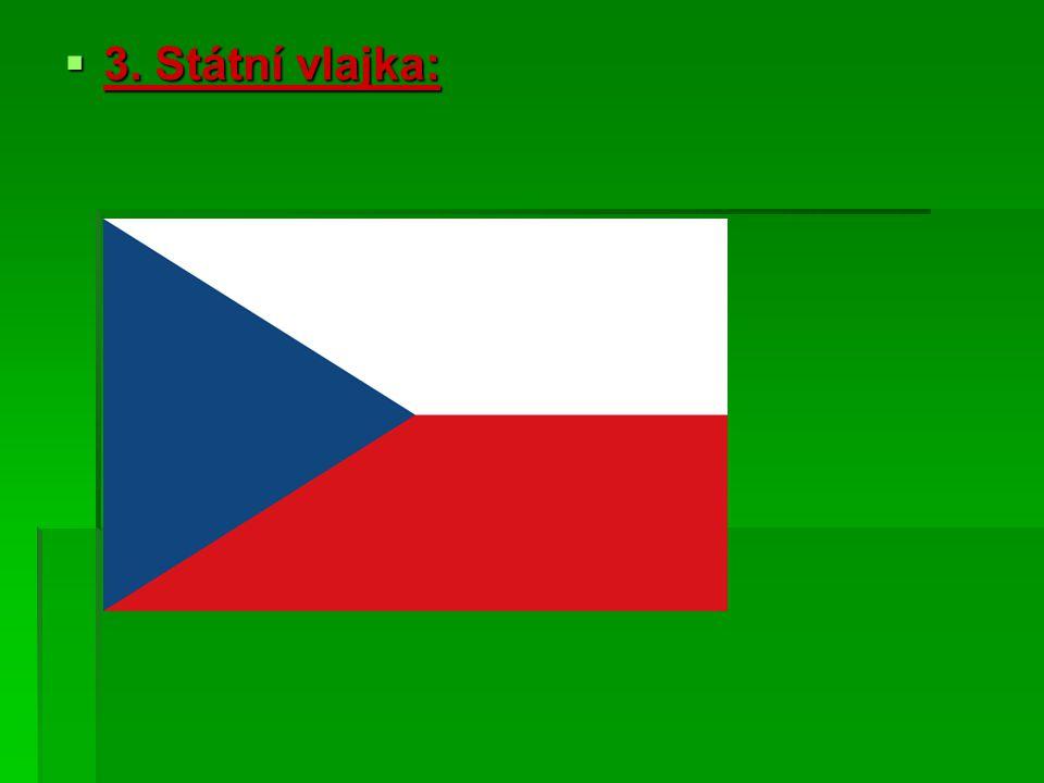  3. Státní vlajka: