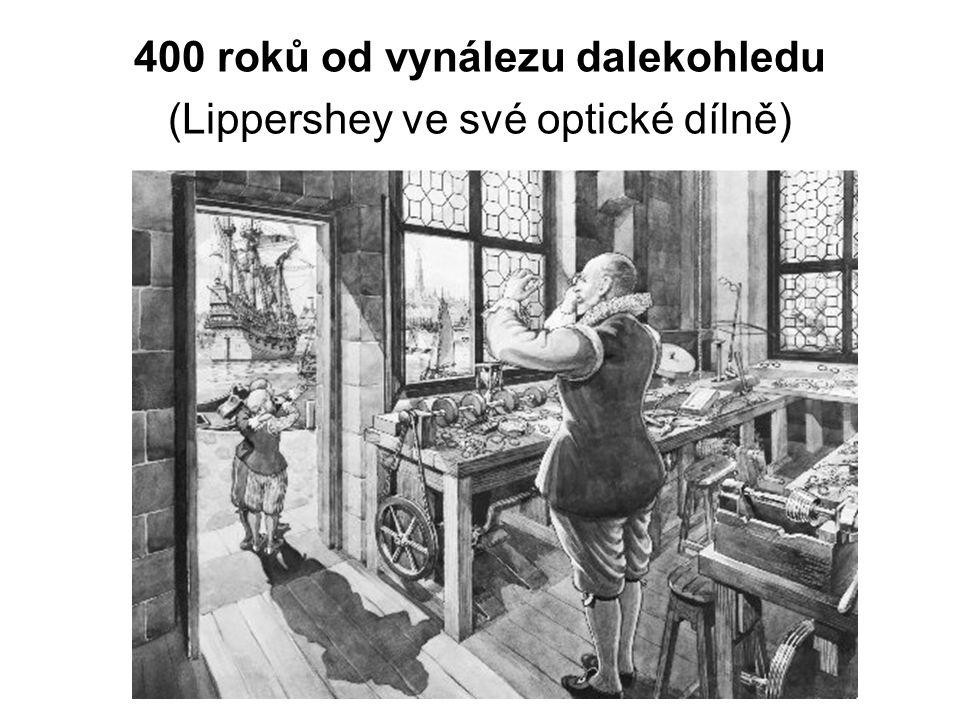 400 roků od vynálezu dalekohledu (Lippershey ve své optické dílně)