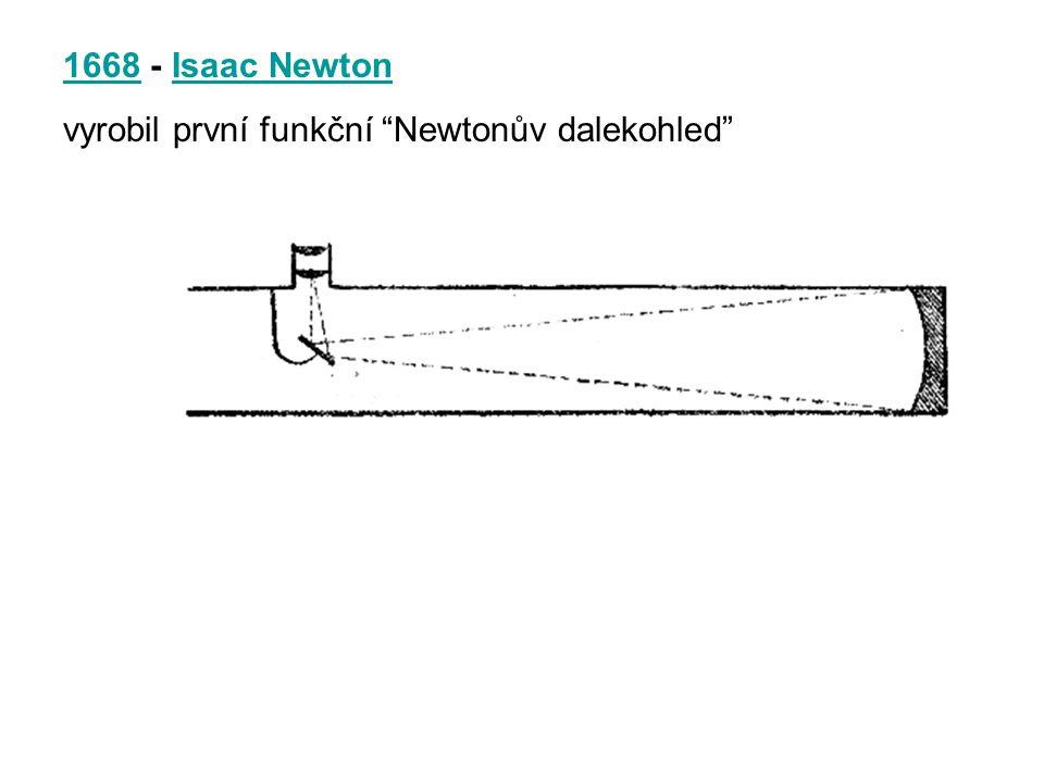 """16681668 - Isaac NewtonIsaac Newton vyrobil první funkční """"Newtonův dalekohled"""""""
