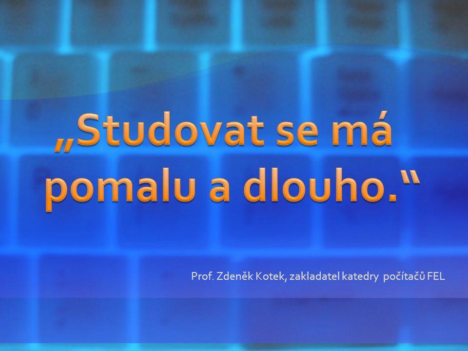 Prof. Zdeněk Kotek, zakladatel katedry počítačů FEL