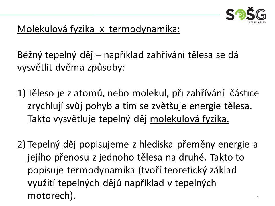 4 Teplota je základní veličinou molekulové fyziky a termodynamiky.