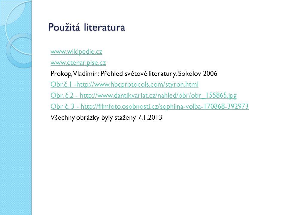Použitá literatura www.wikipedie.cz www.ctenar.pise.cz Prokop, Vladimír: Přehled světové literatury.