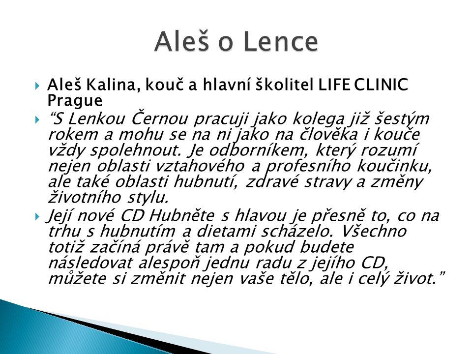 """ Aleš Kalina, kouč a hlavní školitel LIFE CLINIC Prague  """"S Lenkou Černou pracuji jako kolega již šestým rokem a mohu se na ni jako na člověka i kou"""