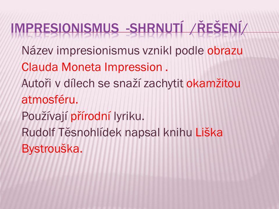 Název impresionismus vznikl podle obrazu Clauda Moneta Impression.