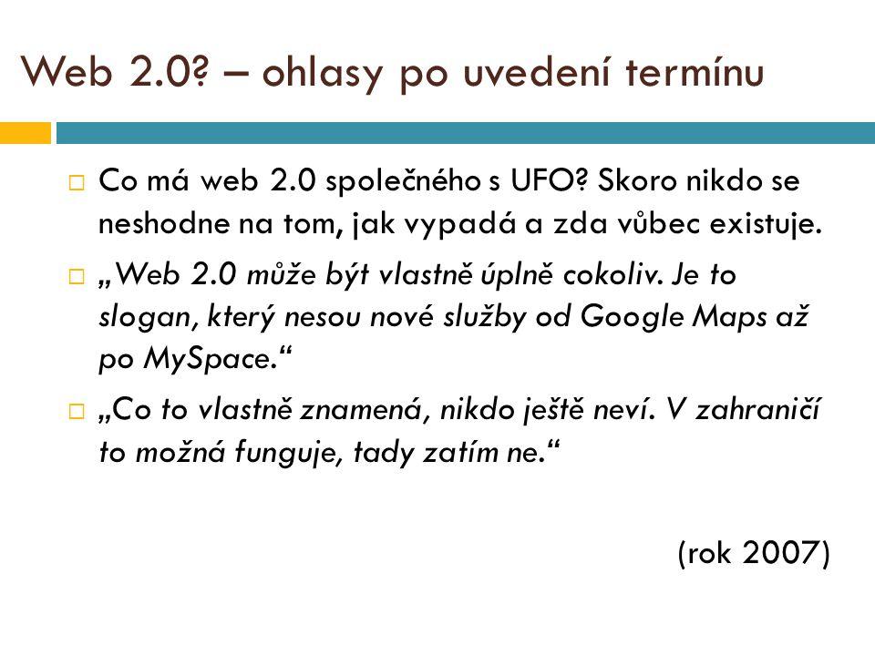 Web 2.0. – ohlasy po uvedení termínu  Co má web 2.0 společného s UFO.