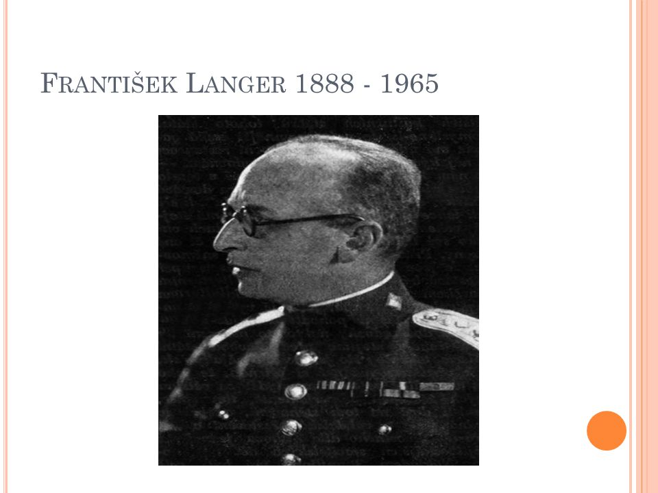 F RANTIŠEK L ANGER 1888 - 1965