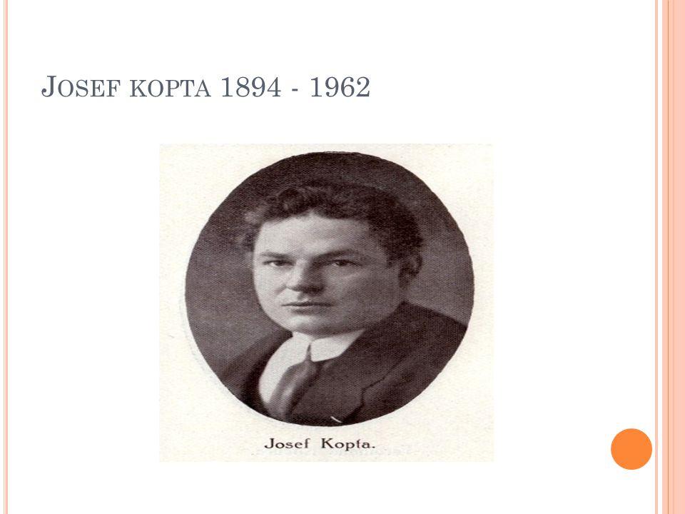 J OSEF KOPTA 1894 - 1962