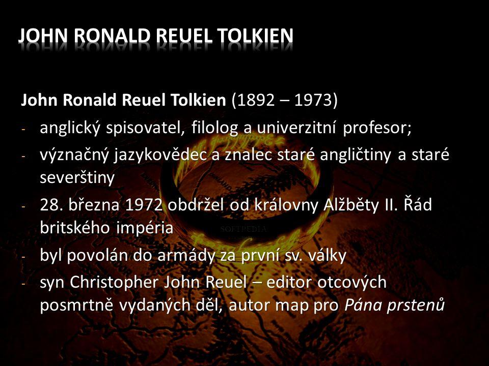 John Ronald Reuel Tolkien (1892 – 1973) - anglický spisovatel, filolog a univerzitní profesor; - význačný jazykovědec a znalec staré angličtiny a staré severštiny - 28.