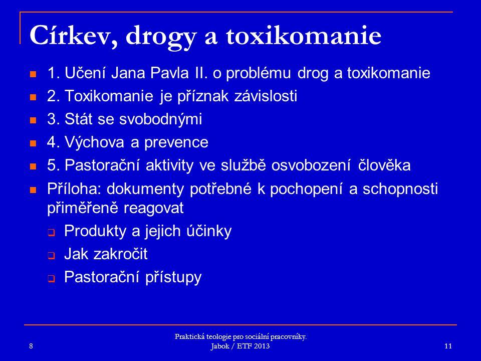 Církev, drogy a toxikomanie 1. Učení Jana Pavla II. o problému drog a toxikomanie 2. Toxikomanie je příznak závislosti 3. Stát se svobodnými 4. Výchov