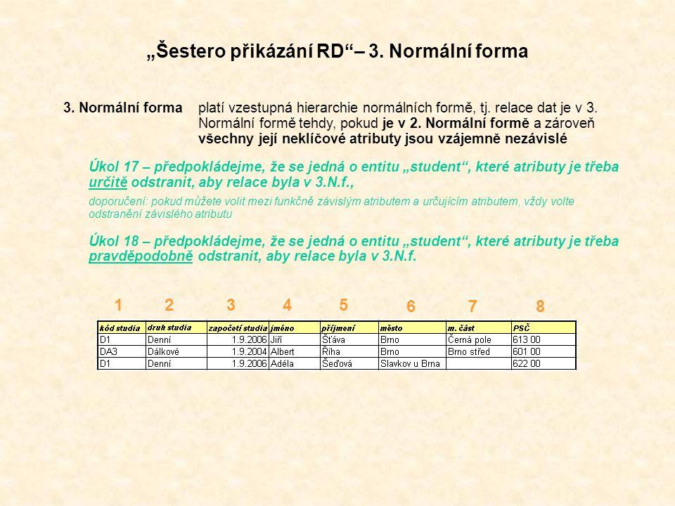 """""""Šestero přikázání RD – 3.Normální forma 3."""