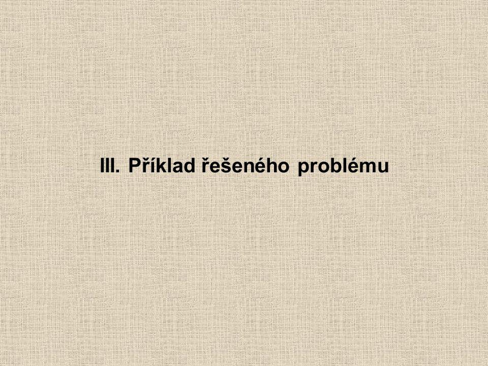 III. Příklad řešeného problému