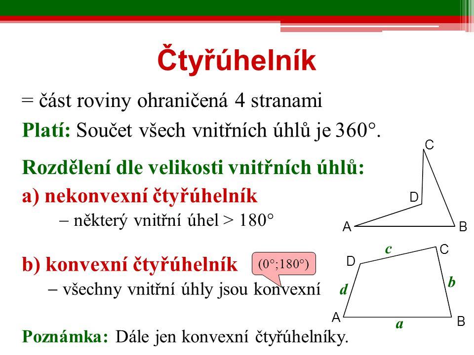 Čtyřúhelník = část roviny ohraničená 4 stranami Platí: Součet všech vnitřních úhlů je Rozdělení dle velikosti vnitřních úhlů: a) nekonvexní čtyřúhelní