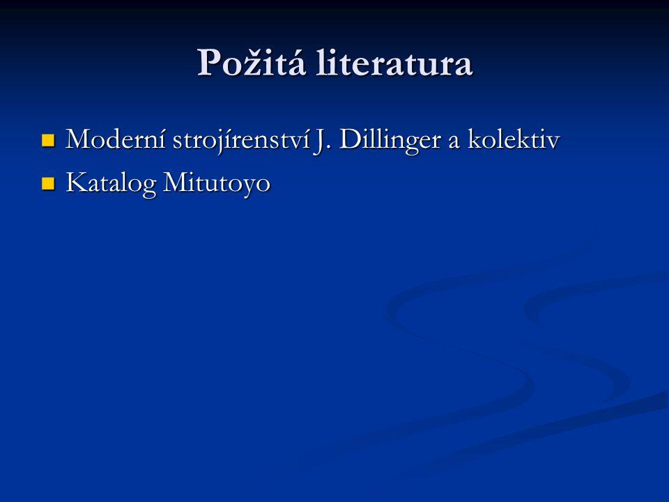 Požitá literatura Moderní strojírenství J. Dillinger a kolektiv Moderní strojírenství J.