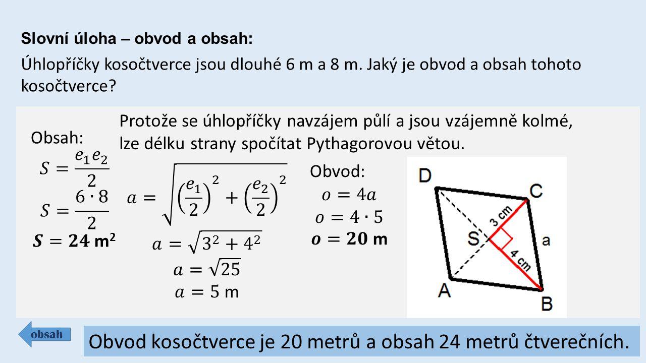 Slovní úloha – obvod a obsah: obsah Úhlopříčky kosočtverce jsou dlouhé 6 m a 8 m.