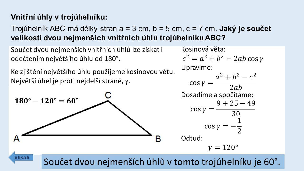 Vnitřní úhly v trojúhelníku: obsah Trojúhelník ABC má délky stran a = 3 cm, b = 5 cm, c = 7 cm.