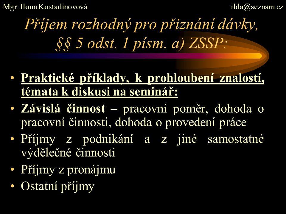 Příjem rozhodný pro přiznání dávky, §§ 5 odst. 1 písm. a) ZSSP: Praktické příklady, k prohloubení znalostí, témata k diskusi na seminář: Závislá činno
