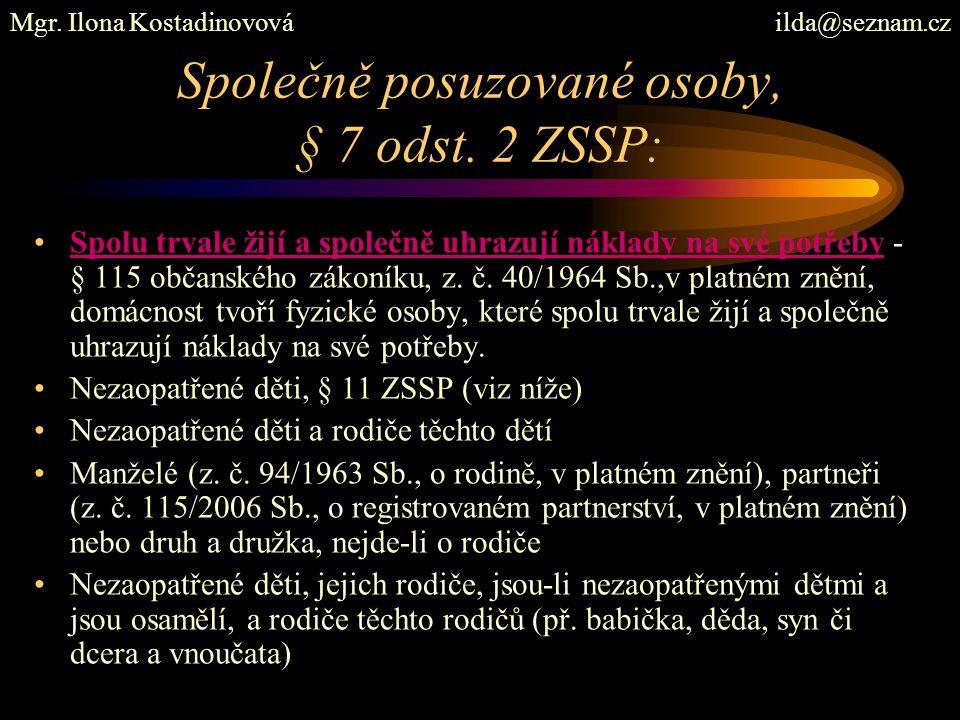 Společně posuzované osoby, § 7 odst. 2 ZSSP: Spolu trvale žijí a společně uhrazují náklady na své potřeby - § 115 občanského zákoníku, z. č. 40/1964 S