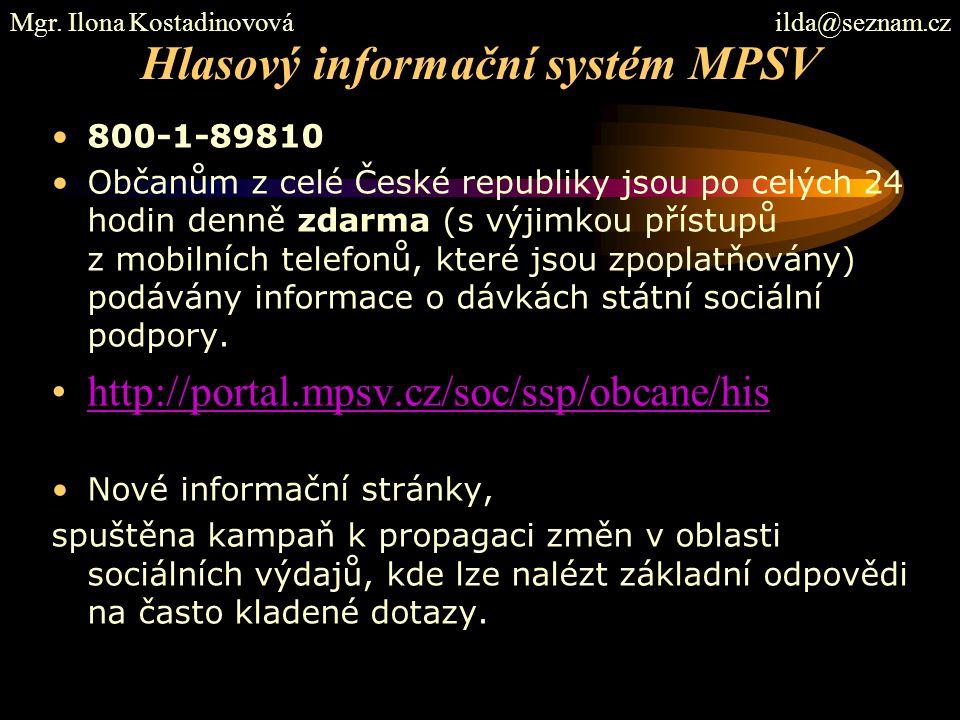 Hlasový informační systém MPSV 800-1-89810 Občanům z celé České republiky jsou po celých 24 hodin denně zdarma (s výjimkou přístupů z mobilních telefo
