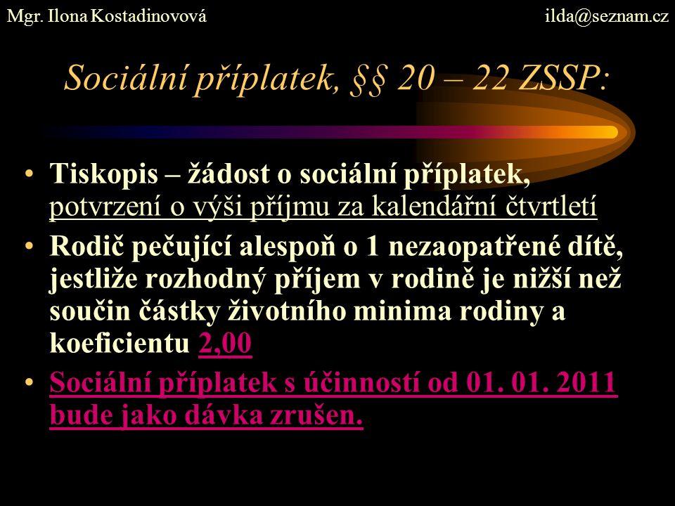 Sociální příplatek, §§ 20 – 22 ZSSP: Tiskopis – žádost o sociální příplatek, potvrzení o výši příjmu za kalendářní čtvrtletí Rodič pečující alespoň o