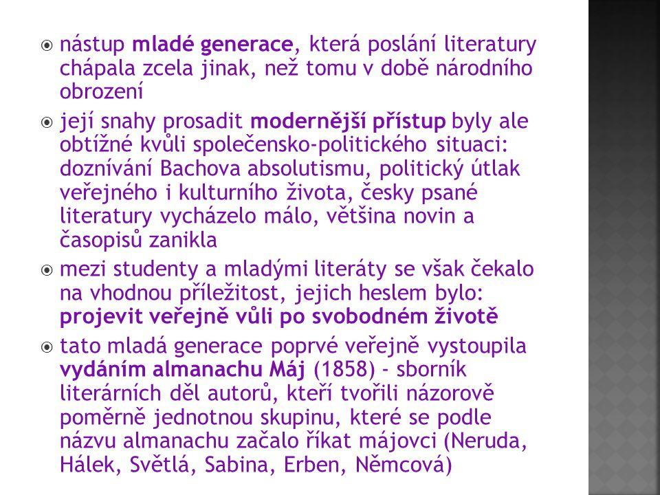  nástup mladé generace, která poslání literatury chápala zcela jinak, než tomu v době národního obrození  její snahy prosadit modernější přístup byl