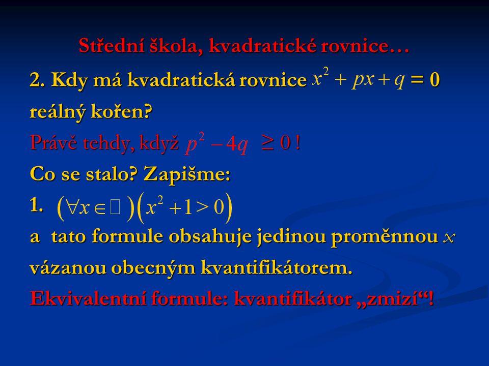 Střední škola, kvadratické rovnice… 2. Kdy má kvadratická rovnice = 0 reálný kořen.