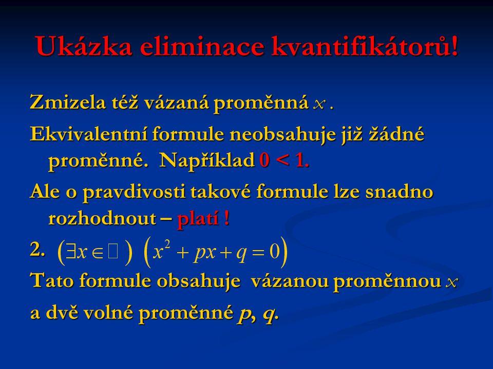 Ukázka eliminace kvantifikátorů. Zmizela též vázaná proměnná x.