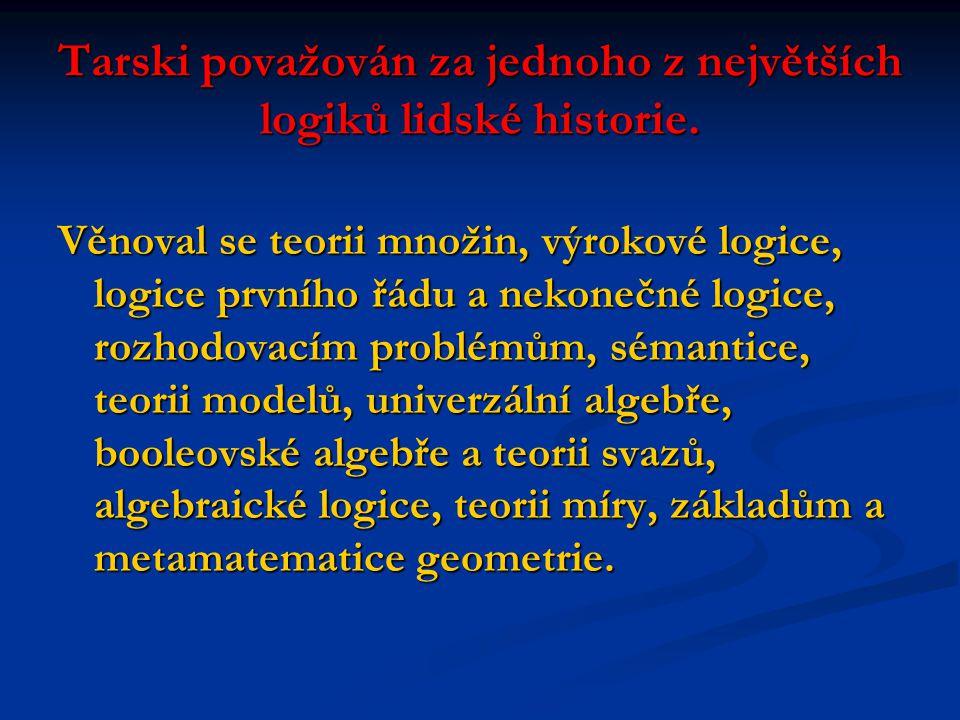 Tarski považován za jednoho z největších logiků lidské historie.