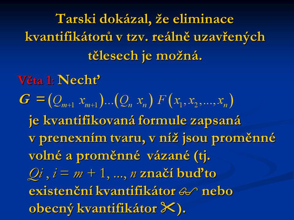 Tarski dokázal, že eliminace kvantifikátorů v tzv.