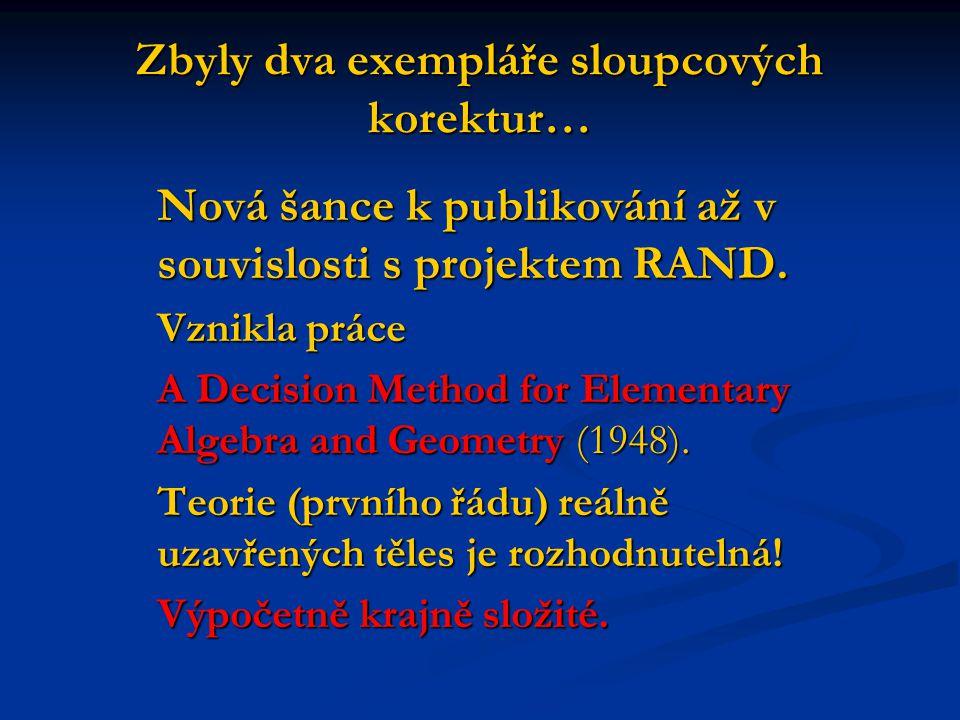 Zbyly dva exempláře sloupcových korektur… Nová šance k publikování až v souvislosti s projektem RAND.