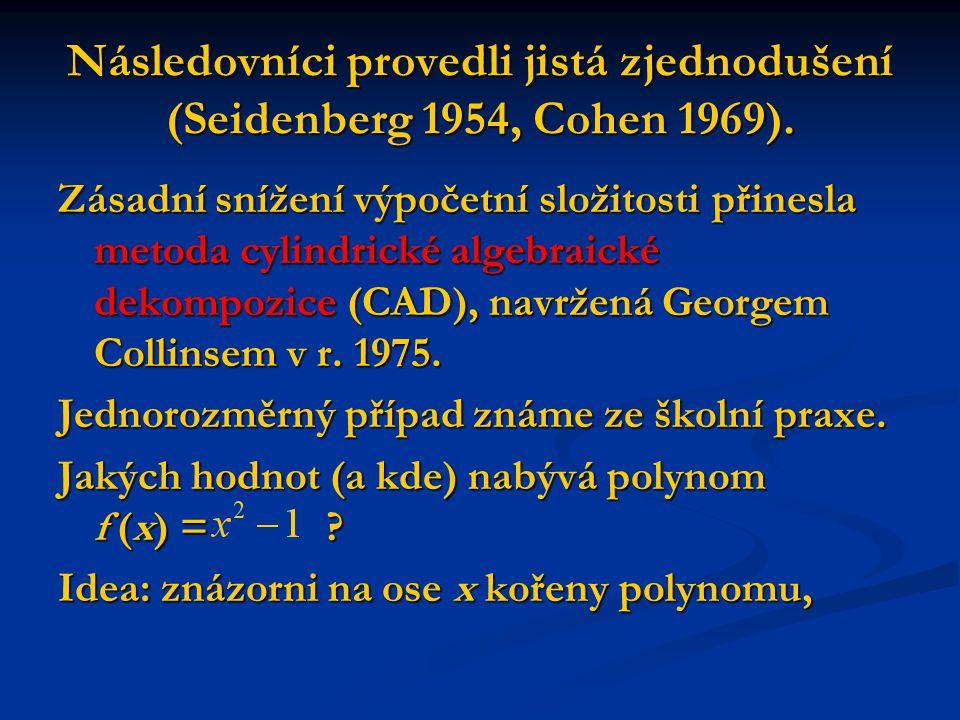 Následovníci provedli jistá zjednodušení (Seidenberg 1954, Cohen 1969).