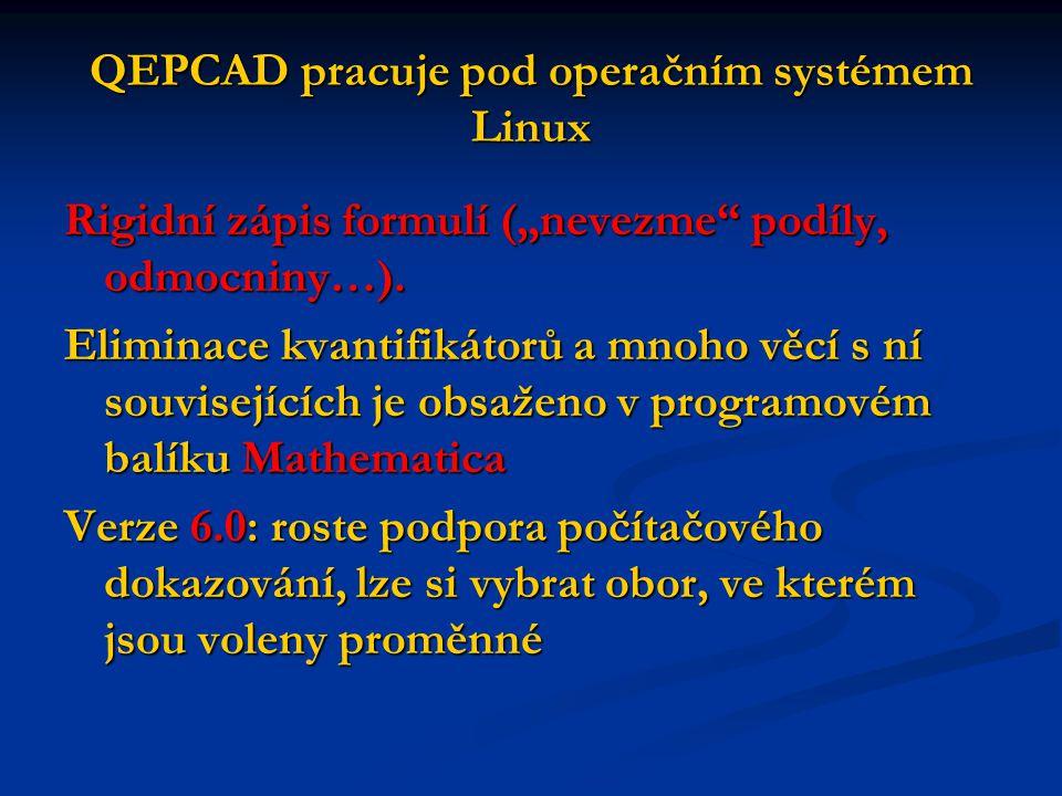 """QEPCAD pracuje pod operačním systémem Linux Rigidní zápis formulí (""""nevezme podíly, odmocniny…)."""