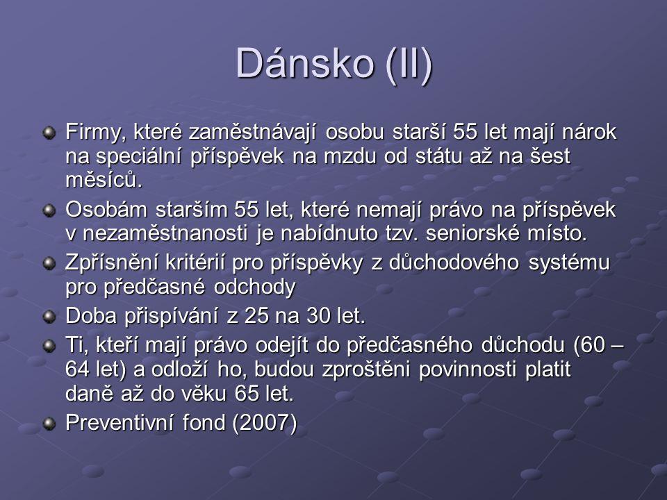 Dánsko (II) Firmy, které zaměstnávají osobu starší 55 let mají nárok na speciální příspěvek na mzdu od státu až na šest měsíců.