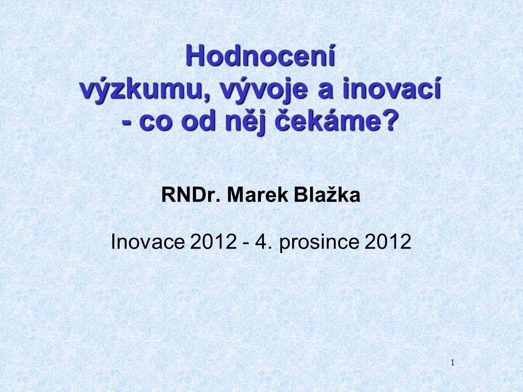 1 Hodnocení výzkumu, vývoje a inovací - co od něj čekáme.
