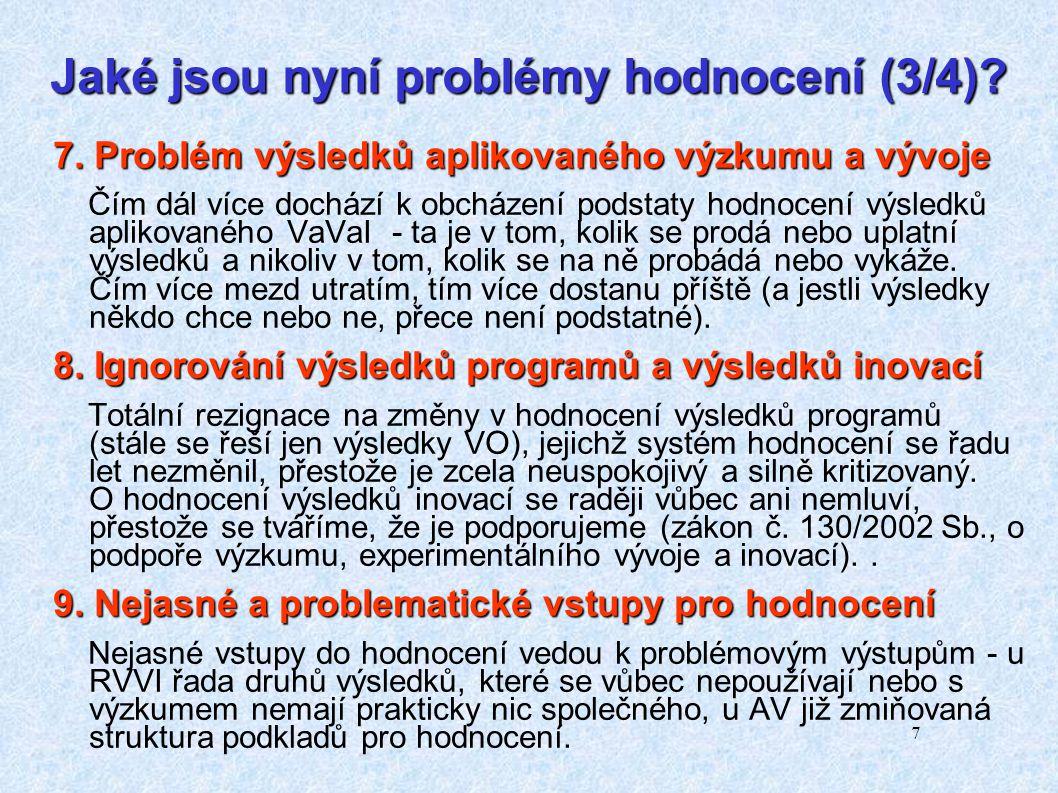 7 Jaké jsou nyní problémy hodnocení (3/4). 7.