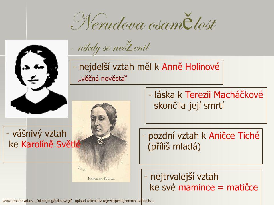 Ž ivotní osudy - narodil se 9. července 1834 v chudé malostranské rodině - bydleli v domě U Dvou slunců - pražský spisovatel www.pis.cz/.../u_2_slunc_