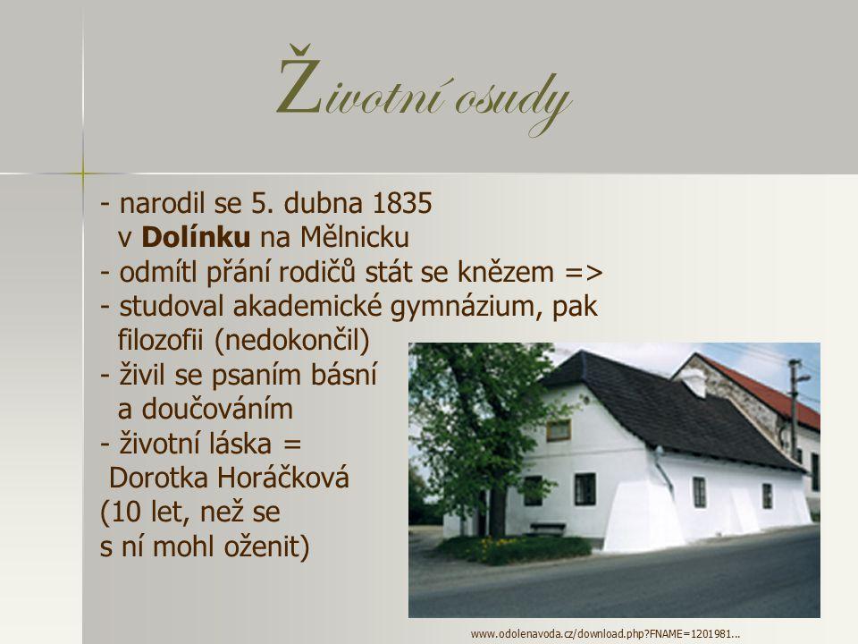 Vít ě zslav Hálek (1835 – 18974) www.cojeco.cz/...//photos/pers39461dd6abe77.jpg - vlastním jménem Vincenc - do skupiny májovců - básník - prozaik - d