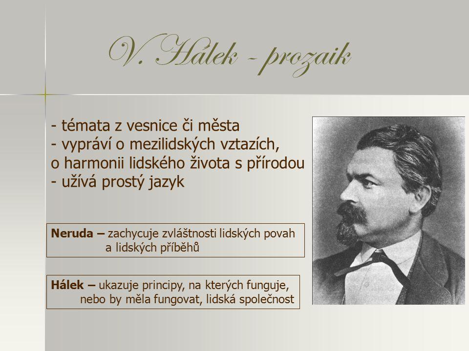 V. Hálek - básník - jeho básně jsou optimistické Večerní písně – tématem básní je čistá a šťastná láska V přírodě – přírodní lyrika - popisuje krajinu
