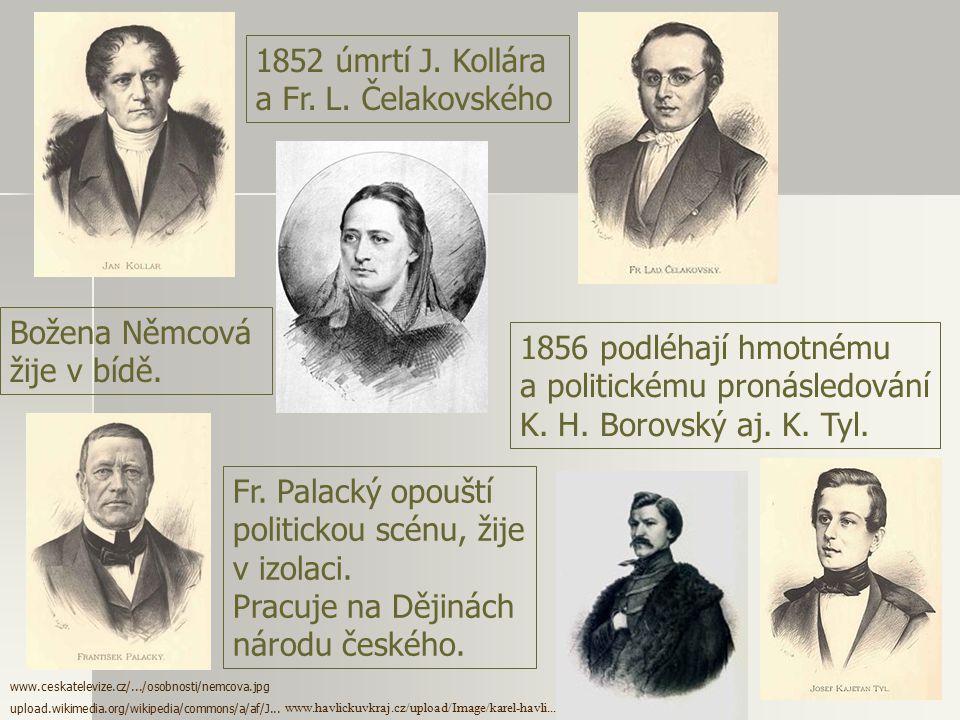 Spole č ensko-historické pozadí porážka revoluce 1848 u nás =>  novým císařem habsburské monarchie je František Josef I.  Rakousko se vrátilo k abso