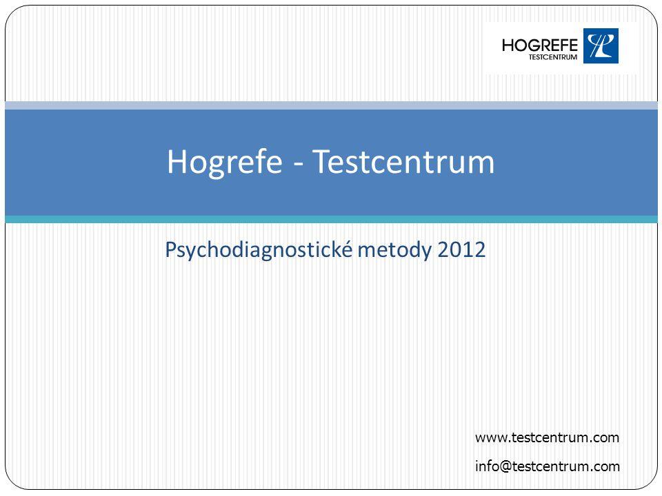 Psychodiagnostické metody 2012 Hogrefe - Testcentrum www.testcentrum.com info@testcentrum.com